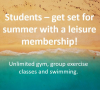 Student summer leisure memberships – available now